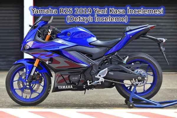 Yamaha R25 2019 yeni kasa inceleme